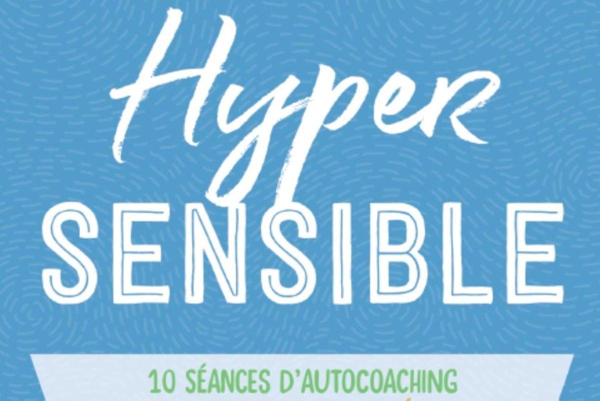 L' « Hypersensible » : un haut potentiel pour l'entreprise, selon Fanny Marais
