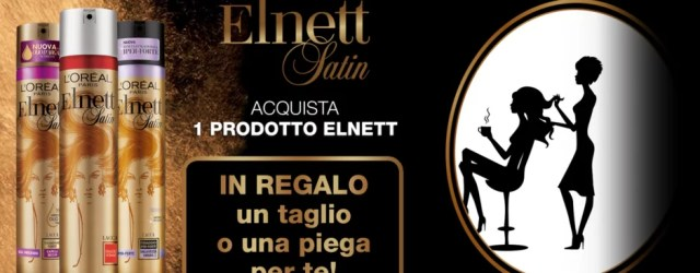 Elnett Satin ti regala un taglio o una piega