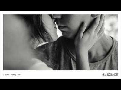 洋楽バラード – 泣けるR&Bの名曲 BGM【Vol.21】▶︎▶︎J. Minor – Making Love