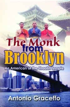 The Monk From Brooklyn An American At The Shaolin Temple