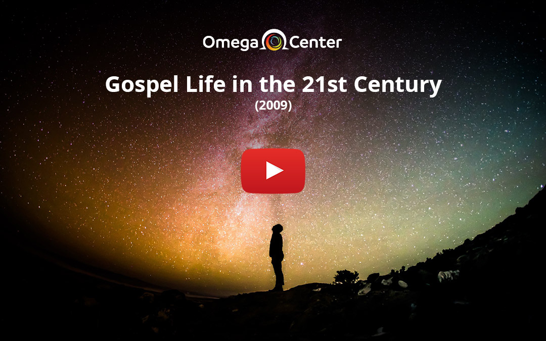 Gospel Life in the 21st Century – 2009