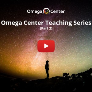 Omega Center Teaching Series – Part 2