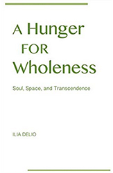 A Hunger for Wholeness: Soul, Space, and Transcendence