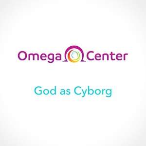 What is God Today? God and Cyborg Life