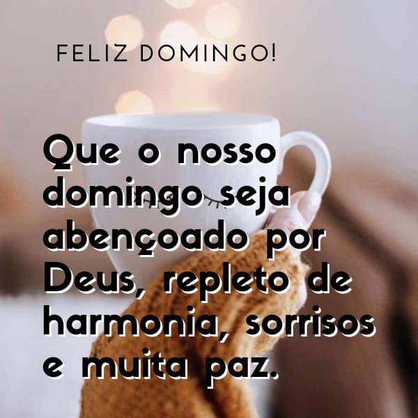 Feliz domingo que Deus der um dia de harmonia