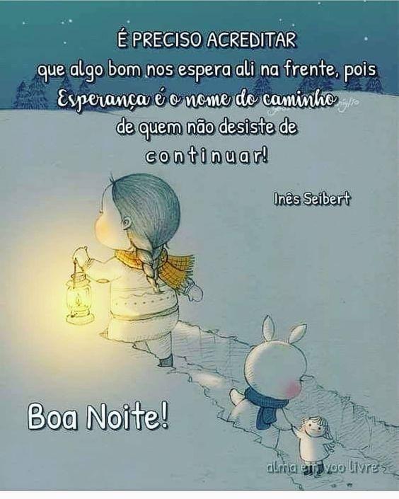 não perca as esperanças e boa noite