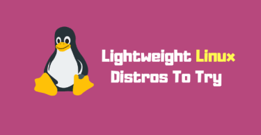 Best 7 Lightweight Linux Distros To Try In 2018