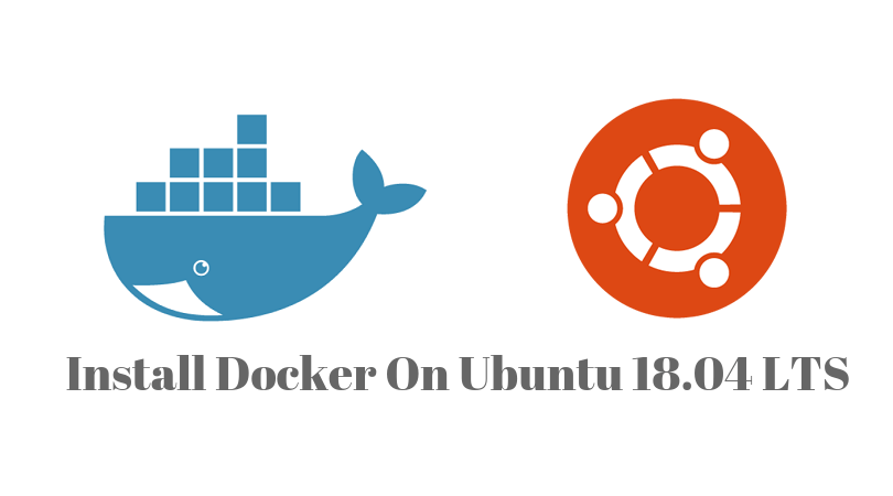 How To Install Docker On Ubuntu 18.04 LTS : Docker In Ubuntu