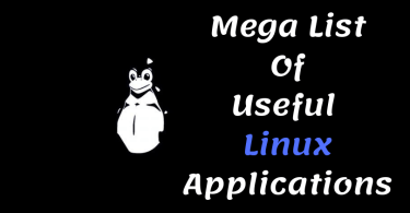 Mega List Of Useful Linux Applications