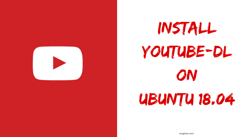 How To Install YouTube-DL On Ubuntu 18.04
