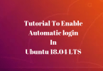 Tutorial to enable automatic login in Ubuntu 18.04 LTS