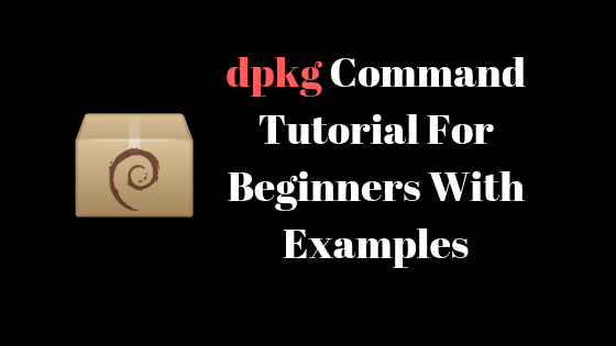 dpkg Command Tutorial For Beginners With Examples