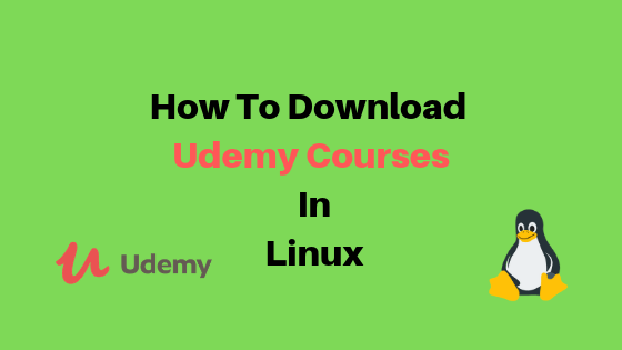 How To Download Udemy Courses In Linux | Omgfoss com