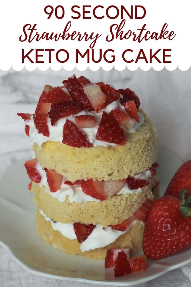 90 seconds is all it takes to make this easy Strawberry Shortcake Mug cake! Don't miss out on this low carb dairy free dessert!