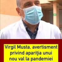 """ULTIMA ORA! Medicul Virgil Musta, avertisment privind apariţia unui nou val la pandemiei. """"Depinde dacă apare o tulpină nouă"""""""
