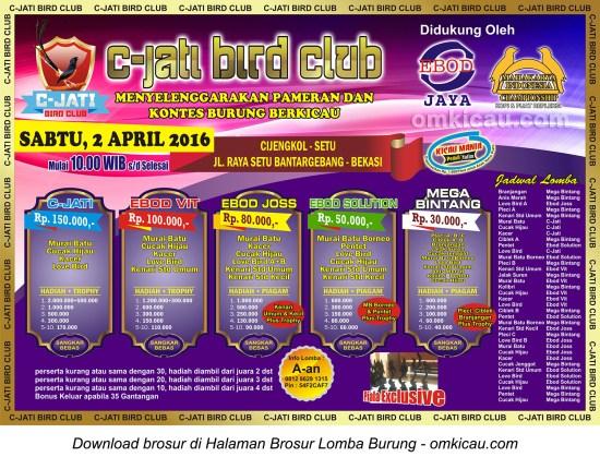 Brosur Lomba Burung Berkicau C-Jati Mahakarya Ebod, Bekasi, 2 April 2016