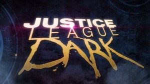 Check Out The New Justice League Dark Trailer