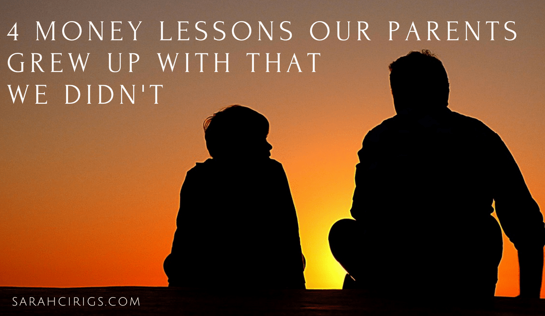 4 money lessons our parents grew up with that we didn't