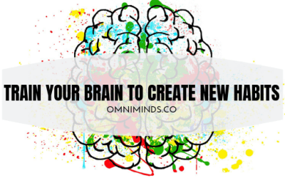 Train your brain to create new habits: reprogram your subconscious mind