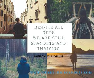 Despite all odds - Thriving - Living