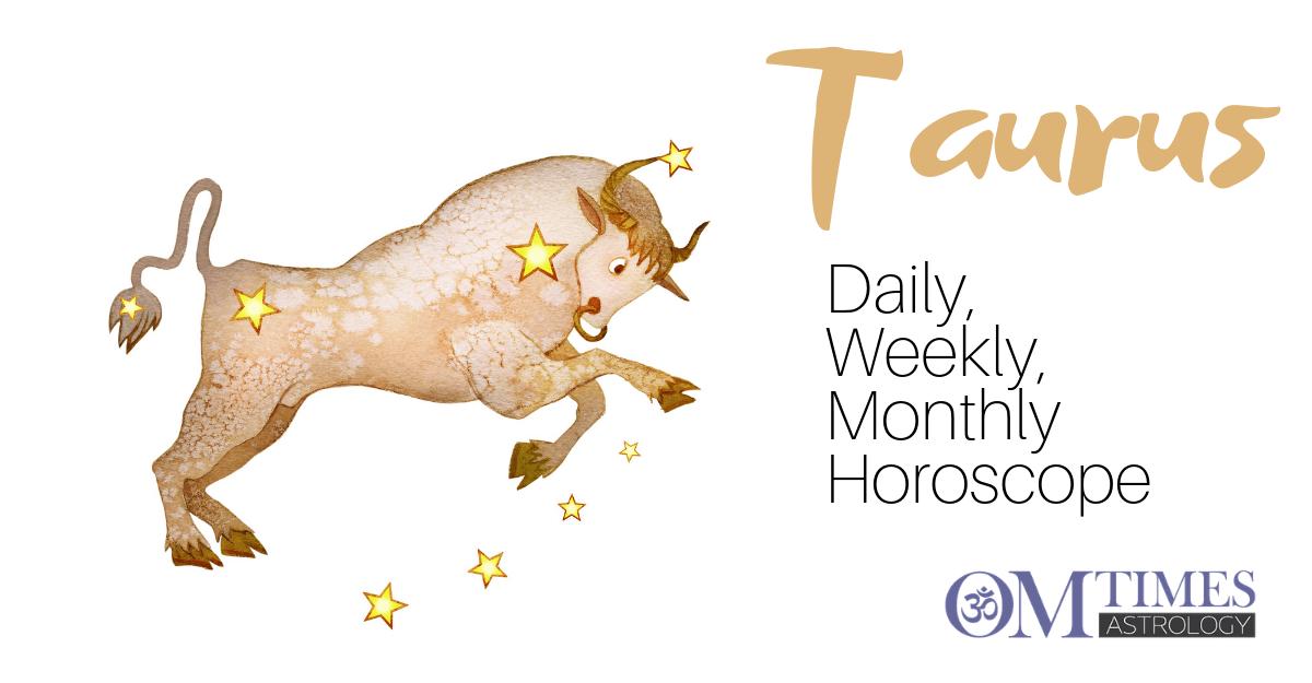 Taurus: Daily, Weekly, Monthly Horoscopes - OMTimes Magazine