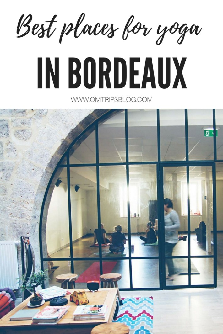 Best yoga places in Bordeaux, www.omtripsblog.com