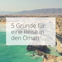 5 Gründe für eine Reise in den Oman