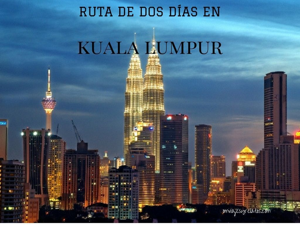 Kuala Lumpur en dos días