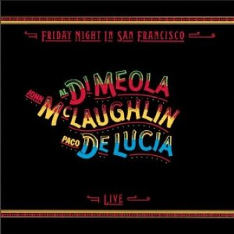 McLaughlin DiMeola & De Lucia - Friday Night in San Francisco