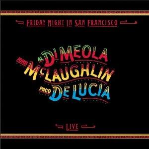 McLaughlin DiMeola & De Lucia - Friday Night in San Francisco