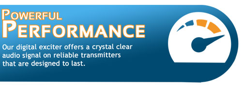 Powerful Performance: Our digital exciter offers a crystal clear audio signal on reliable transmitters that are designed to last