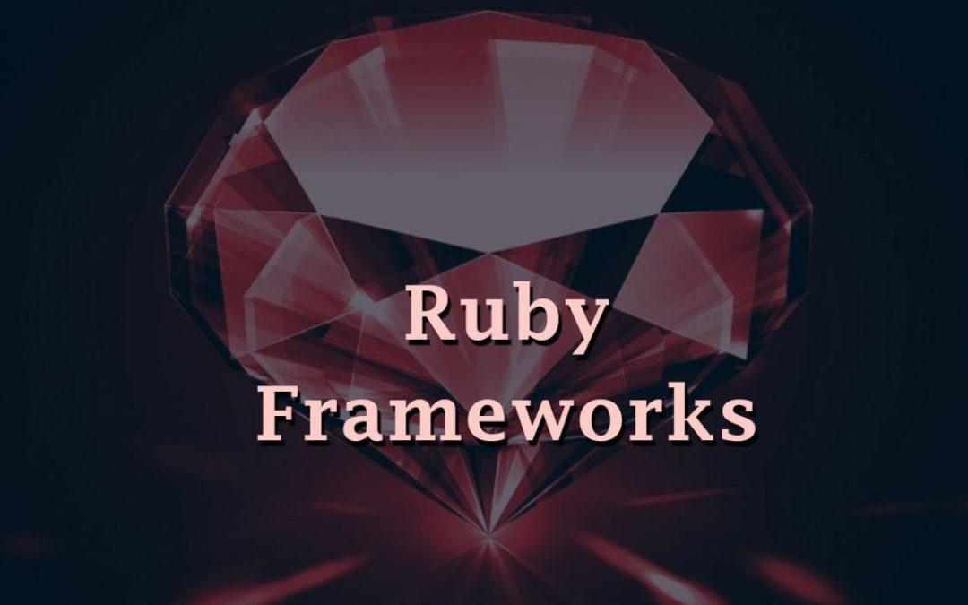 Best Ruby Frameworks for Developers