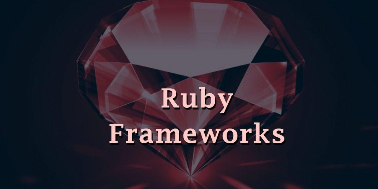 20+ Best Ruby Frameworks for Developers
