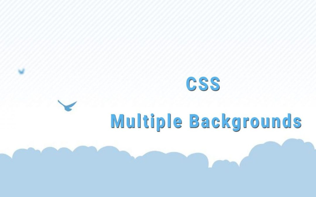 CSS Multiple Backgrounds