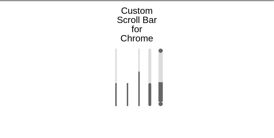 Custom Scroll Bar for Chrome