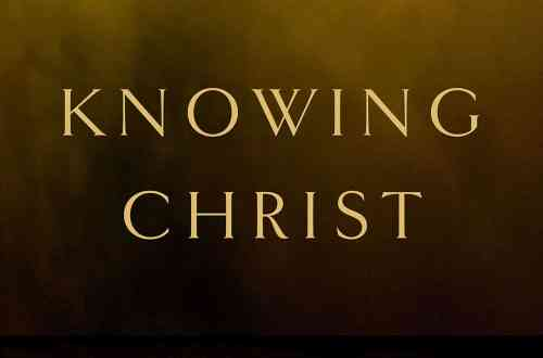 Knowing Christ, by Mark Jones