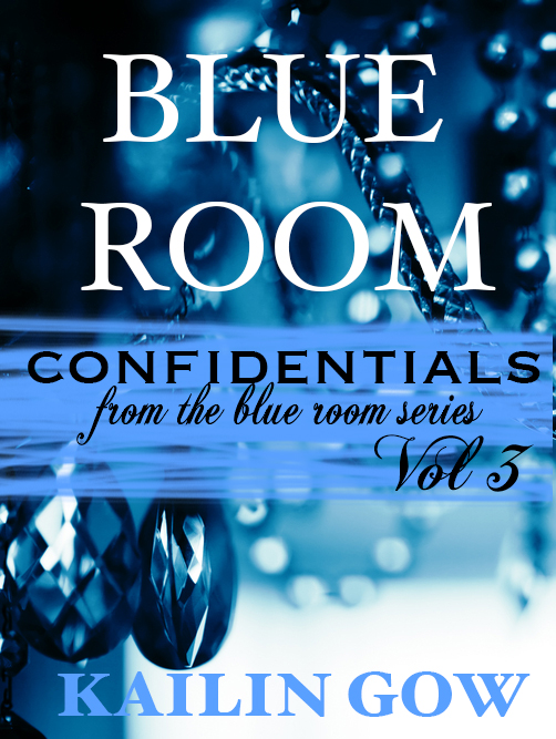 Blue Room Confidentials Vol. 3 By Kailin Gow