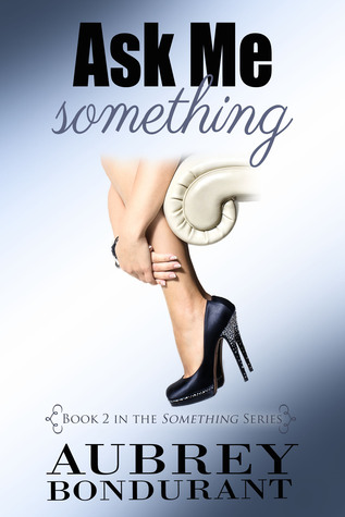 Review: Ask Me Something by Aubrey Bondurant