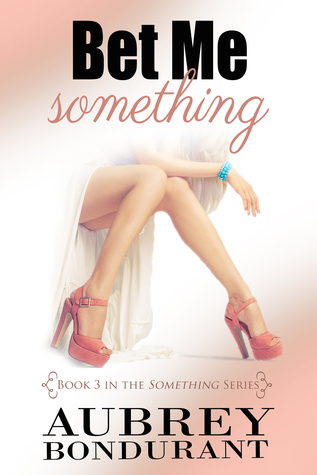 Review: Bet Me Something by Aubrey Bondurant