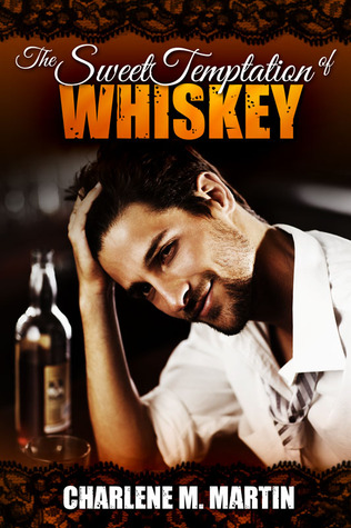 Review: The Sweet Temptation of Whiskey by Charlene M. Martin