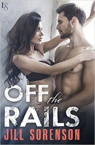 New Release/Review: Off The Rails by Jill Sorenson
