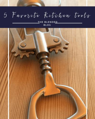My 5 Favorite Kitchen Tools