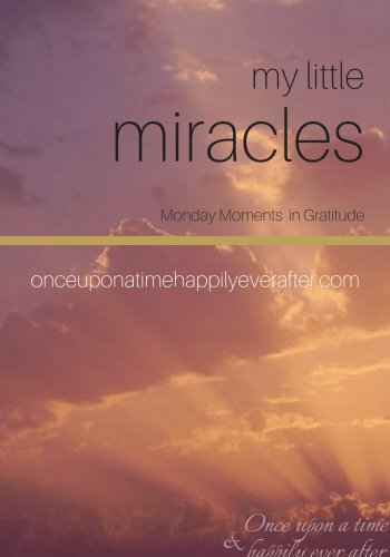 My Little Miracles 3.6.17: Monday Moments in Gratitude