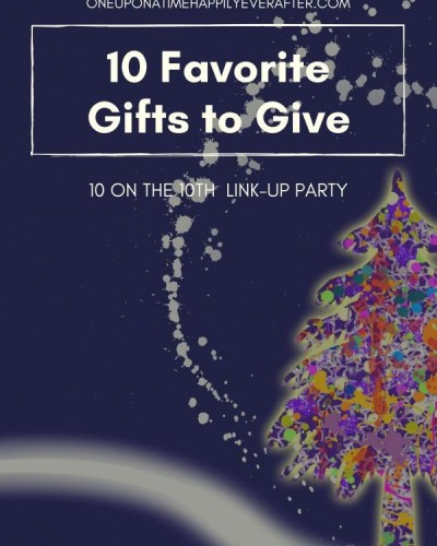 10 Favorite Gifts To Give and a Giveaway