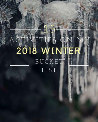 15 Activities on My 2018 Winter Bucket List