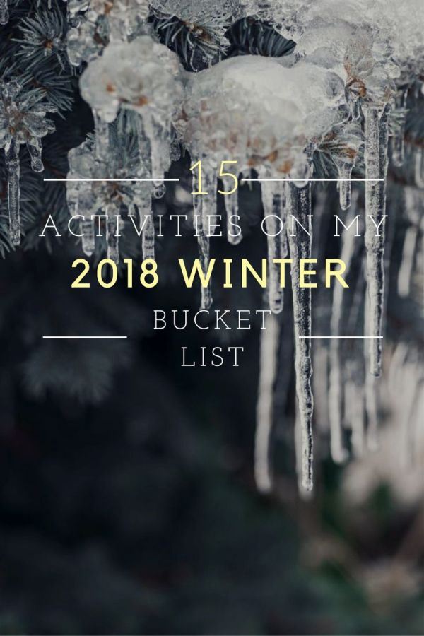 15 Activities on My 2018 Winter Bucket List