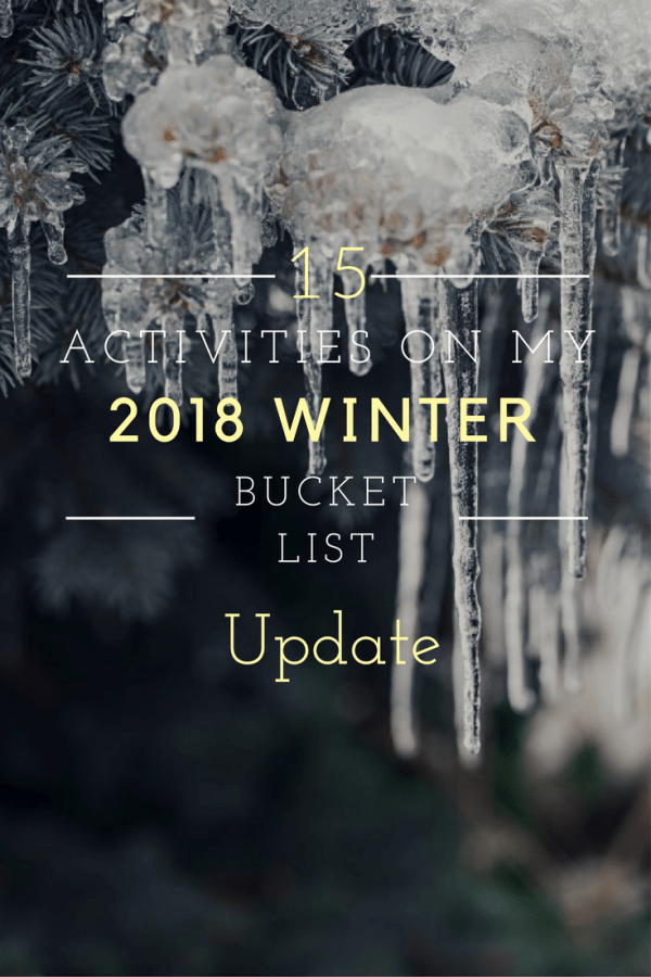 15 Activities on My 2018 Winter Bucket List: Update, 02.21.2018