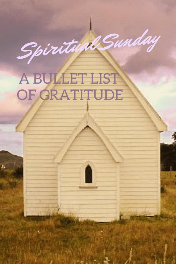 Spiritual Sunday, 03.2018: A Bullet List of Gratitude