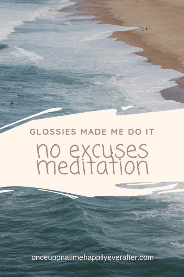 No Excuses Meditation: Glossies Made Me Do It 09.2018