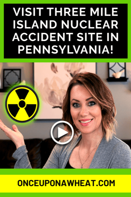 Visit Three Mile Island Nuclear Accident Site, Today!